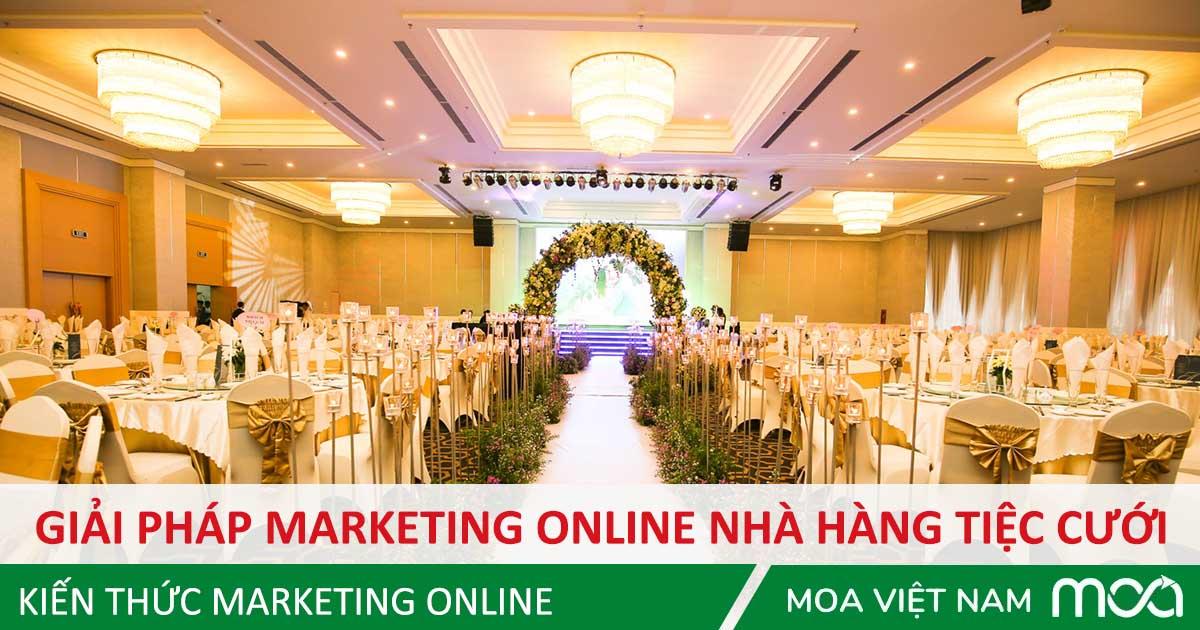 giải pháp Marketing Online cho nhà hàng tiệc cưới