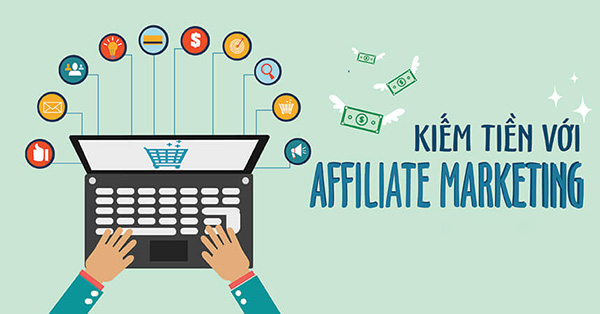Kiếm tiền với Affilate Marketing