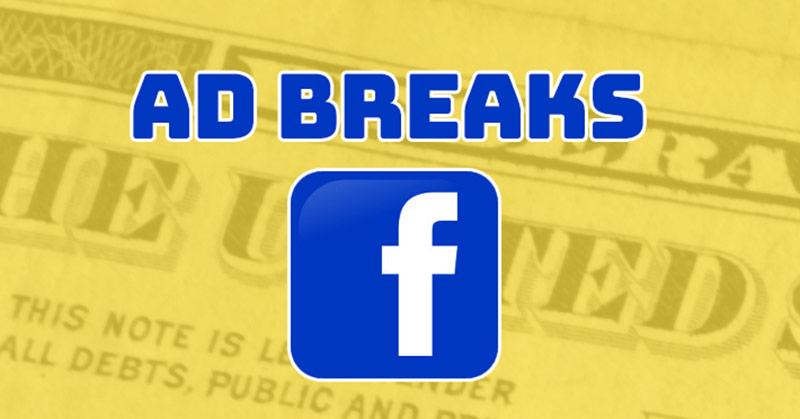 Facebook Ad Breaks là gì ?