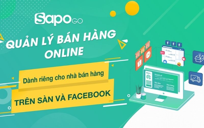 Sapo GO - Phần Mềm Quản Lý Bán Hàng Online Trên Facebook Và Sàn