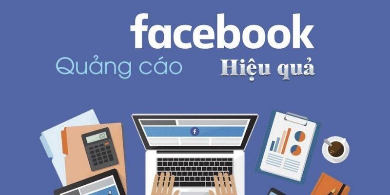 Quảng Cáo Facebook Mang Đến Hiệu Quả Cao