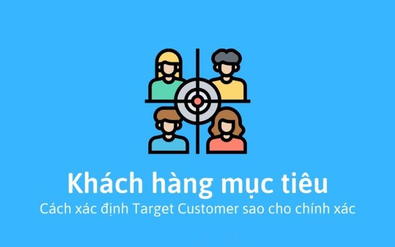 Xác định đúng đối tượng khách hàng mục tiêu