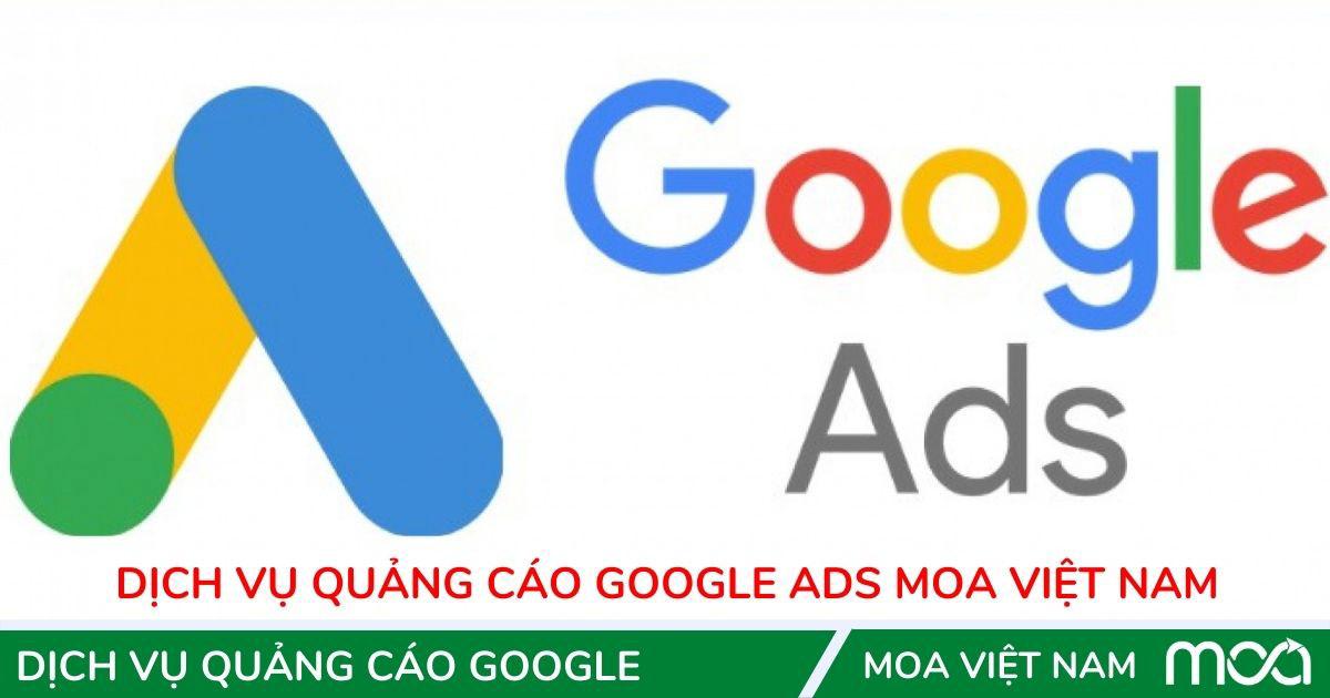 Dịch vụ quảng cáo google ads MOA Việt Nam