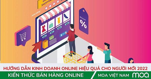 Hướng Dẫn Kinh doanh Online Hiệu Quả Cho Người Mới 2022