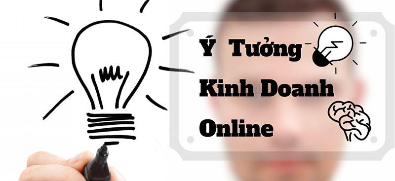 Có Được Ý Tưởng Kinh doanh Online Độc Đáo